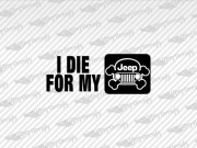 I DIE FOR MY JEEP Skull Decals | Jeep Truck and Car Decals | Vinyl Decals